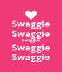 Swaggie Swaggie Swaggie Swaggie Swaggie - Personalised Poster A4 size