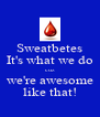 Sweatbetes It's what we do cuz we're awesome like that! - Personalised Poster A4 size