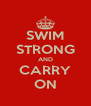 SWIM STRONG AND CARRY ON - Personalised Poster A4 size