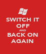 SWITCH IT OFF AND BACK ON AGAIN - Personalised Poster A4 size