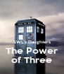 SWL's Daughters The Power of Three - Personalised Poster A4 size