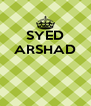 SYED ARSHAD    - Personalised Poster A4 size