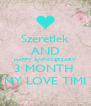 Szeretlek AND HAPPY ANNIVERSARY 3 MONTH  MY LOVE TIMI - Personalised Poster A4 size