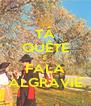 TÁ QUÊTE E FALA ALGRAVIE - Personalised Poster A4 size