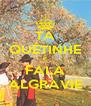 TÁ QUÊTINHE E FALA ALGRAVIE - Personalised Poster A4 size