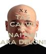 TÁS CALVO WEY? NAI NAI ARA DELON! - Personalised Poster A4 size