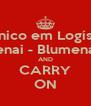 Técnico em Logística Senai - Blumenau AND CARRY ON - Personalised Poster A4 size