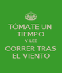TÓMATE UN  TIEMPO Y LEE CORRER TRAS EL VIENTO - Personalised Poster A4 size