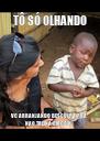 TÔ SÓ OLHANDO VC ARRANJANDO DESCULPA PRA NÃO TREINA CIRCO HJ - Personalised Poster A4 size