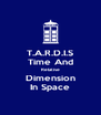 T.A.R.D.I.S Time And Relative Dimension In Space - Personalised Poster A4 size