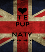T E PUP  NATY :* :* :* :* - Personalised Poster A4 size
