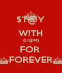 $T@Y W!TH (L!@M) FOR  ^FOREVER^ - Personalised Poster A4 size
