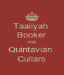 Taaliyah  Booker AND Quintavian  Cullars - Personalised Poster A4 size