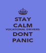 STAY CALM VOCATIONAL DRIVERS DONT PANIC - Personalised Poster A4 size