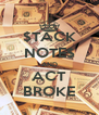 $TACK NOTE$ AND ACT BROKE - Personalised Poster A4 size