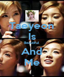 Taeyeon Is Beautiful And Me - Personalised Poster A4 size