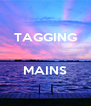TAGGING   MAINS  - Personalised Poster A4 size