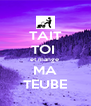 TAIT TOI  et mange  MA TEUBE - Personalised Poster A4 size
