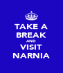TAKE A BREAK AND VISIT NARNIA - Personalised Poster A4 size