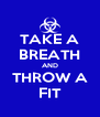 TAKE A BREATH AND THROW A FIT - Personalised Poster A4 size