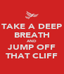 TAKE A DEEP BREATH AND JUMP OFF THAT CLIFF - Personalised Poster A4 size
