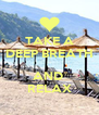 TAKE A DEEP BREATH  AND  RELAX - Personalised Poster A4 size