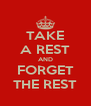 TAKE A REST AND FORGET THE REST - Personalised Poster A4 size