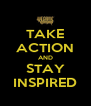 TAKE ACTION AND STAY INSPIRED - Personalised Poster A4 size