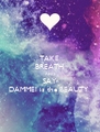 TAKE BREATH AND SAY DAMMEI is the BEAUTY  - Personalised Poster A4 size