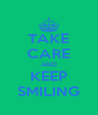TAKE CARE AND KEEP SMILING - Personalised Poster A4 size