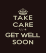 TAKE CARE CJ & GET WELL SOON - Personalised Poster A4 size