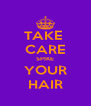 TAKE  CARE SPIKE YOUR HAIR - Personalised Poster A4 size