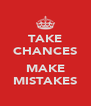 TAKE CHANCES  MAKE MISTAKES - Personalised Poster A4 size