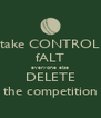 take CONTROL fALT everyone else DELETE the competition - Personalised Poster A4 size