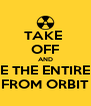 TAKE  OFF AND NUKE THE ENTIRE SITE FROM ORBIT - Personalised Poster A4 size