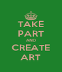 TAKE PART AND CREATE ART - Personalised Poster A4 size