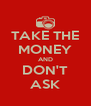 TAKE THE MONEY AND DON'T ASK - Personalised Poster A4 size