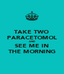 TAKE TWO PARACETOMOL AND SEE ME IN THE MORNING - Personalised Poster A4 size