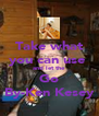 Take what you can use  and let the Go By-Ken Kesey - Personalised Poster A4 size