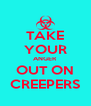 TAKE YOUR ANGER OUT ON CREEPERS - Personalised Poster A4 size