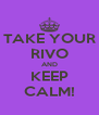 TAKE YOUR RIVO AND KEEP CALM! - Personalised Poster A4 size
