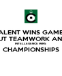 TALENT WINS GAMES BUT TEAMWORK AND INTELLEGENCE WINS  CHAMPIONSHIPS  - Personalised Poster A4 size