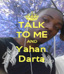 TALK TO ME AND Yahan  Darta - Personalised Poster A4 size