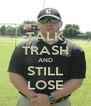 TALK TRASH AND STILL LOSE - Personalised Poster A4 size