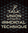 TALK UNION and RESPECT IMMORTAL TECHNIQUE - Personalised Poster A4 size