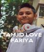 TAMJID LOVE FARIYA - Personalised Poster A4 size