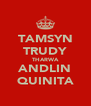 TAMSYN TRUDY THARWA ANDLIN QUINITA - Personalised Poster A4 size
