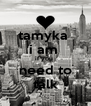 tamyka  i am  if you  need to talk - Personalised Poster A4 size
