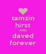 tamzin hirst AND daved forever - Personalised Poster A4 size