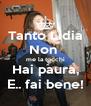 Tanto Lidia Non  me la tocchi Hai paura, E.. fai bene! - Personalised Poster A4 size